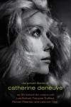 The Private Diaries of Catherine Deneuve: My Life Behind the Camera With Luis Bunuel, Francois Truffaut, Roman Polanski, and Lars Von Trier: My Life Behind the Camera With Luis Buñuel, François Truffaut, Roman Polanski, and Lars Von Trier - Catherine Deneuve