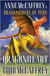 Dragonheart: Anne McCaffrey's Dragonriders of Pern - Todd McCaffrey