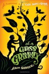 In a Glass Grimmly - Adam Gidwitz