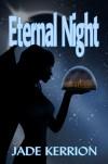 Eternal Night (Aeternae Noctis) - Jade Kerrion