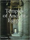 The Complete Temples of Ancient Egypt - Richard H. Wilkinson
