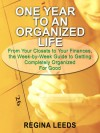 One Year to an Organized Life: From Your Closets to Your Finances, the Week by Week Guide to Getting Completely Organized for Good (Thorndike Health, Home & Learning) - Regina Leeds