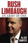 Rush Limbaugh: An Army of One - Zev Chafets