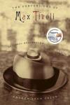 The Confessions of Max Tivoli: A Novel - Andrew Sean Greer