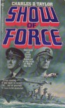 Show Of Force - Charles D. Taylor