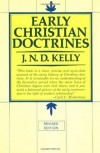 Early Christian Doctrines: Revised Edition - J. N. D. Kelly