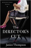 The Director's Cut - Janice  Thompson