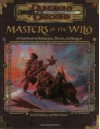 Masters of the Wild: A Guidebook to Barbarians, Druids, and Rangers (Dungeons & Dragons Accessory) - Mike Selinker, David Eckelberry