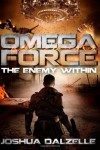 Omega Force: The Enemy Within - Joshua Dalzelle