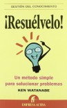 Resuelvelo! (Spanish Edition) - Ken Watanabe