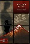 Killing Daniel - Sarah Dobbs
