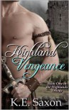 Highland Vengeance : Book One in the Highlands Trilogy - K. E. Saxon