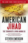 American Jihad: The Terrorists Living Among Us - Steven Emerson