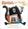 Splat Says Thank You! - Rob Scotton
