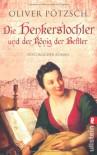 Die Henkerstochter und der König der Bettler: Teil 3 der Saga - Oliver Pötzsch