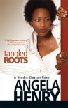 Tangled Roots - Angela Henry