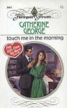 Touch Me in the Morning - Catherine George