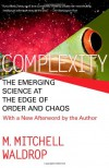 COMPLEXITY: THE EMERGING SCIENCE AT THE EDGE OF ORDER AND CHAOS - M. Mitchell Waldrop