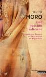 Une passion indienne - Javier Moro, Bernadette Andréota
