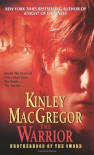 The Warrior - Kinley MacGregor