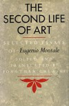 The Second Life Of Art - Eugenio Montale