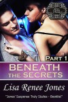 Beneath the Secrets Part 1 - Lisa Renee Jones
