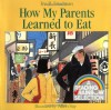 How My Parents Learned to Eat (Sandpiper Houghton Mifflin books) - Ina R. Friedman