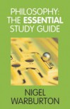 Philosophy: The Essential Study Guide - Nigel Warburton, WARBURTON NIGEL