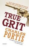 True Grit: A Novel - Charles Portis