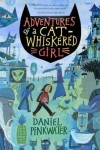 Adventures of a Cat-Whiskered GirlADVENTURES OF A CAT-WHISKERED GIRL by Pinkwater, Daniel Manus (Author) on May-02-2011 Paperback - Daniel Manus (Author) on May-02-2011 Paperback Adventures of a Cat-Whiskered Girl ADVENTURES OF A CAT-WHISKERED GIRL by Pinkwater