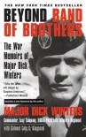 Beyond Band of Brothers: The War Memoirs of Major Dick Winters - Dick Winters, Cole C. Kingseed