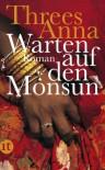 Warten auf den Monsun: Roman (insel taschenbuch) - Threes Anna