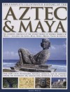Complete Illustrated History of the Aztec and Maya - Charles Phillips