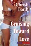 Cruising Toward Love - Christi Barth