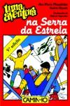 Uma Aventura na Serra da Estrela - Ana Maria Magalhães, Isabel Alçada