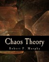 Chaos Theory: Two Essays on Market Anarchy - Robert P Murphy