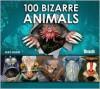 100 Bizarre Animals - Mike Unwin