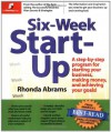 Six-Week Start-Up: A Step-By-Step Program for Starting Your Business, Making Money, and Achieving Your Goals! - Rhonda Abrams