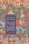 Islam, Arabs, and the Intelligent World of the Jinn (Contemporary Issues in the Middle East) - Amira El-Zein