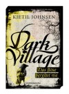 Dark Village (Bd. 1) - Das Böse vergisst nie - Kjetil Johnsen