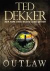 Outlaw - Ted Dekker