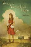 With a Name like Love - Tess Hilmo