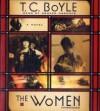 The Women - T. Coraghessan Boyle