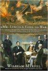 Mr. Lincoln Goes to War - William Marvel