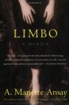 Limbo: A Memoir - A. Manette Ansay