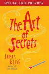 The Art of Secrets: Free Preview plus Bonus Material - James Klise