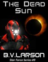 The Dead Sun - B.V. Larson