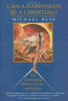 Can a Darwinian be a Christian?: The Relationship between Science and Religion - Michael Ruse