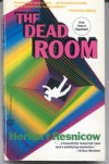 The Dead Room - Herbert Resnicow
