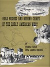 Gold Rushes and Mining Camps of the Early American West - Vardis Fisher, Opal Laurel Holmes